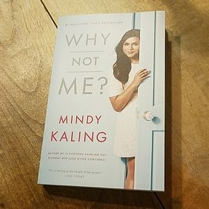 Other - Why Not Me? By Mindy Kaling